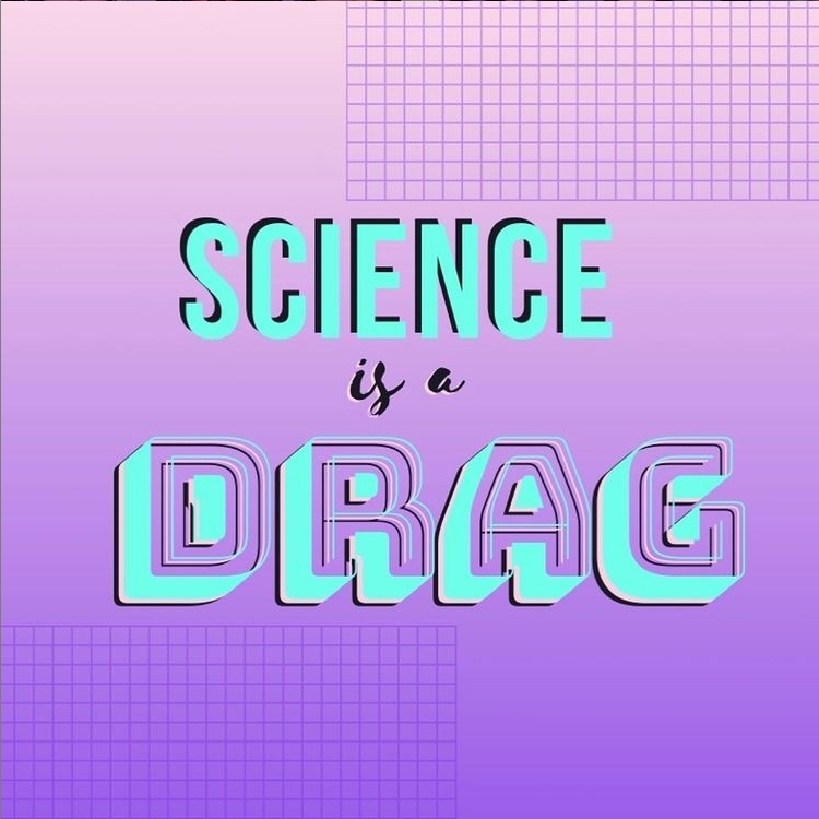 Science is a Drag